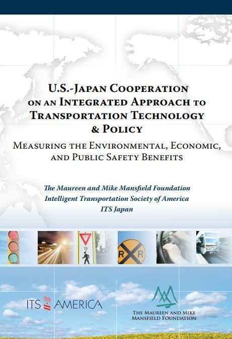 U.S.-Japan Cooperation on an Integrated Approach to Transportation Technology & Policy: Measuring the Environmental, Economic, and Public Safety Benefits
