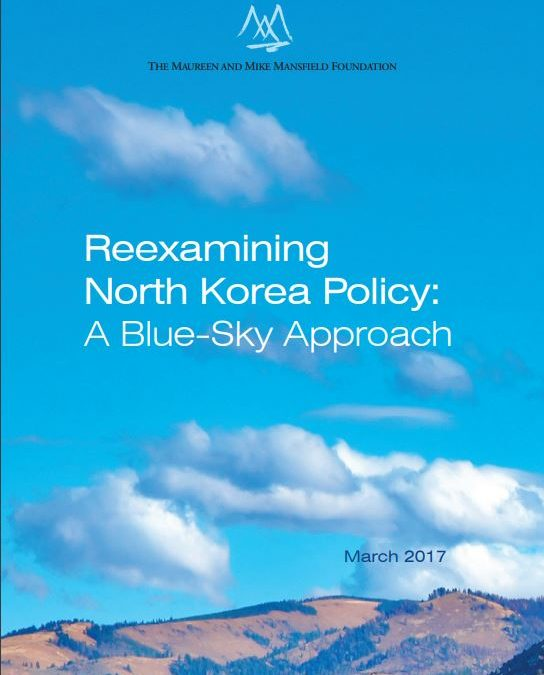 Reexamining North Korea Policy:  A Blue-Sky Approach