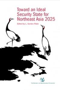 Toward an Ideal Security State for Northeast Asia 2025