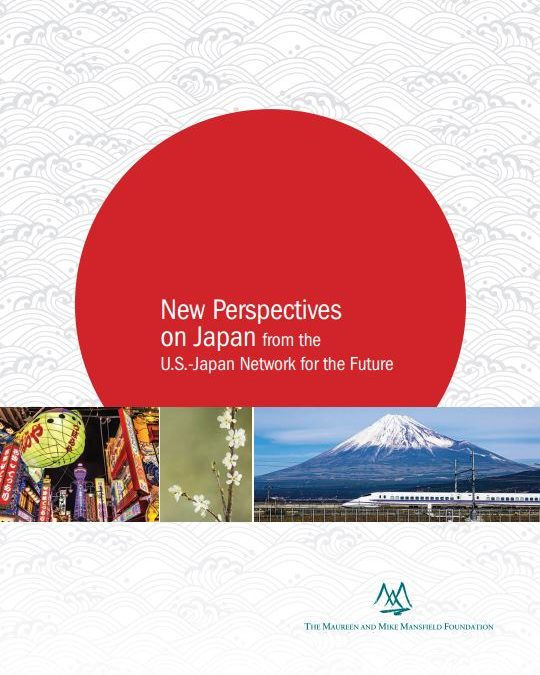 New Perspectives on Japan: from the U.S.-Japan Network for the Future